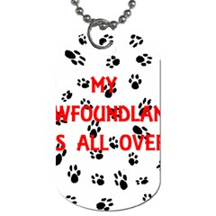 My Newfie Walks On Me Dog Tag (One Side)
