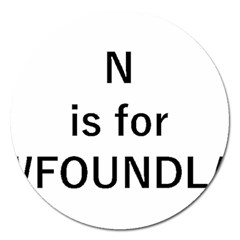 N Is For Newfoundland Magnet 5  (Round)
