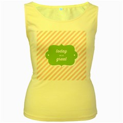 Today Will Be Great Women s Yellow Tank Top