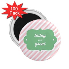 Today Will Be Great 2.25  Magnets (100 pack)