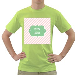 Today Will Be Great Green T Shirt