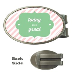 Today Will Be Great Money Clips (oval)