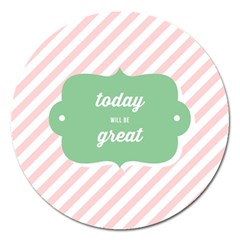 Today Will Be Great Magnet 5  (Round)