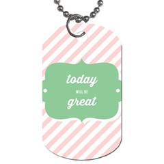 Today Will Be Great Dog Tag (one Side)