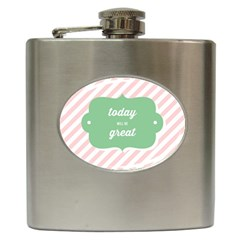 Today Will Be Great Hip Flask (6 Oz)