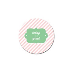 Today Will Be Great Golf Ball Marker (4 pack)