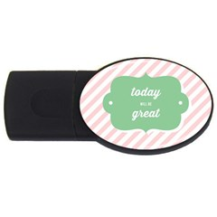 Today Will Be Great USB Flash Drive Oval (4 GB)