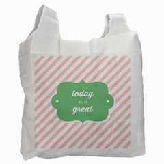 Today Will Be Great Recycle Bag (two Side)