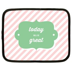 Today Will Be Great Netbook Case (XXL)