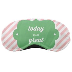 Today Will Be Great Sleeping Masks