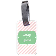 Today Will Be Great Luggage Tags (Two Sides)