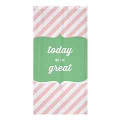 Today Will Be Great Shower Curtain 36  X 72  (stall)
