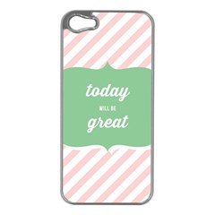 Today Will Be Great Apple Iphone 5 Case (silver)