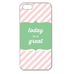 Today Will Be Great Apple Seamless Iphone 5 Case (clear)