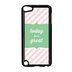Today Will Be Great Apple iPod Touch 5 Case (Black)