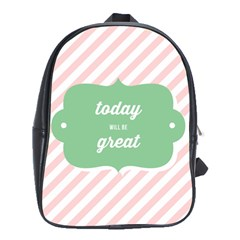 Today Will Be Great School Bags (XL)