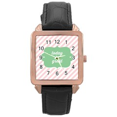 Today Will Be Great Rose Gold Leather Watch