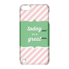 Today Will Be Great Apple iPod Touch 5 Hardshell Case with Stand