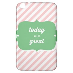 Today Will Be Great Samsung Galaxy Tab 3 (8 ) T3100 Hardshell Case