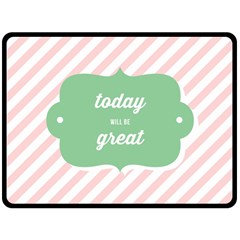 Today Will Be Great Double Sided Fleece Blanket (Large)