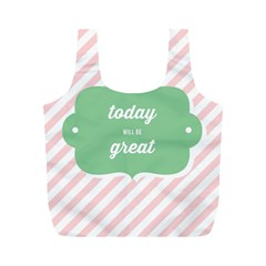 Today Will Be Great Full Print Recycle Bags (m)