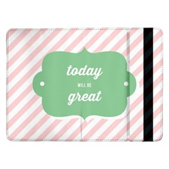 Today Will Be Great Samsung Galaxy Tab Pro 12.2  Flip Case