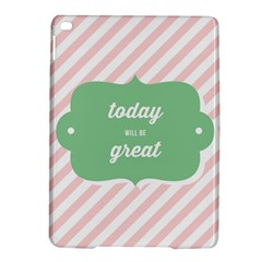 Today Will Be Great Ipad Air 2 Hardshell Cases