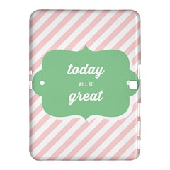 Today Will Be Great Samsung Galaxy Tab 4 (10 1 ) Hardshell Case