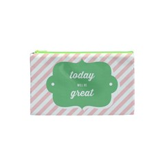 Today Will Be Great Cosmetic Bag (XS)