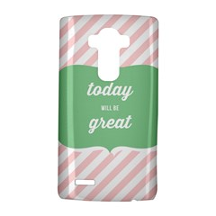 Today Will Be Great LG G4 Hardshell Case