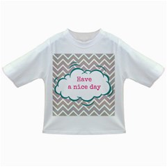 Have A Nice Day Infant/toddler T Shirts