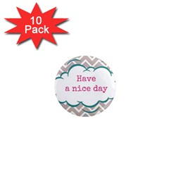 Have A Nice Day 1  Mini Magnet (10 Pack)