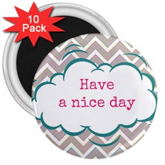 Have A Nice Day 3  Magnets (10 Pack)