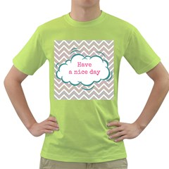 Have A Nice Day Green T Shirt