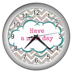 Have A Nice Day Wall Clocks (Silver)