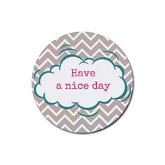 Have A Nice Day Rubber Round Coaster (4 Pack)