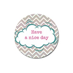 Have A Nice Day Magnet 3  (Round)