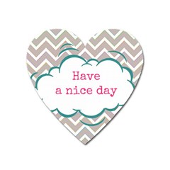 Have A Nice Day Heart Magnet