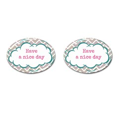 Have A Nice Day Cufflinks (Oval)