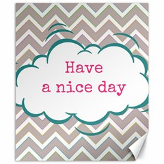 Have A Nice Day Canvas 8  x 10