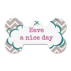 Have A Nice Day Dog Tag Bone (one Side)