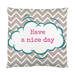 Have A Nice Day Standard Cushion Case (One Side)