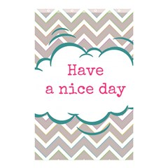 Have A Nice Day Shower Curtain 48  X 72  (small)