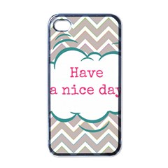 Have A Nice Day Apple Iphone 4 Case (black)