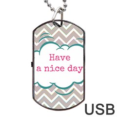 Have A Nice Day Dog Tag USB Flash (One Side)