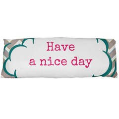 Have A Nice Day Body Pillow Case (Dakimakura)