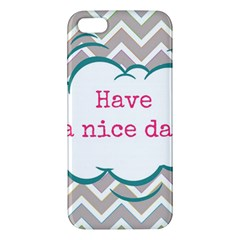 Have A Nice Day Apple iPhone 5 Premium Hardshell Case