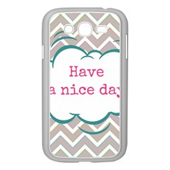 Have A Nice Day Samsung Galaxy Grand Duos I9082 Case (white)