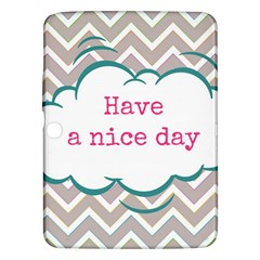 Have A Nice Day Samsung Galaxy Tab 3 (10 1 ) P5200 Hardshell Case