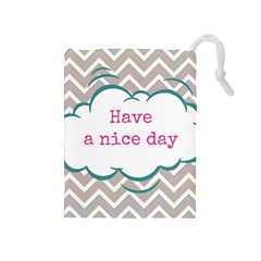 Have A Nice Day Drawstring Pouches (Medium)